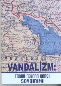 """""""Vandalizm: Tarixi adlara qarşı soyqırımı"""" kitabının yenilənmiş variantı çapdan çıxmışdır"""