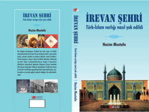 """Yerevan city. How was Turkic-Islamic existence destroyed"" book by Nazim Mustafa published in Ankara"